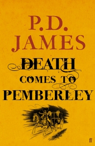 Death Comes to Pemberley, Faber & Faber, 2011